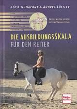 Diacont: Die Ausbildungsskala für den Reiter NEU (Reiten Ratgeber Ausbildung)