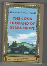 ALEXANDER McCALL SMITH hcdj The Good Husband of Zebra Drive #1Ladies Detective 8