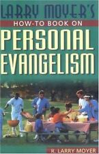 Larry Moyer's How-To Book on Personal Evangelism by Moyer, R. Larry