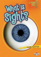 What Is Sight? (Lightning Bolt Books: Your Amazing Senses (Paperback)) by Booth