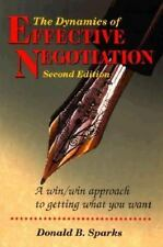 The Dynamics of Effective Negotiation, Second Edition: A Win/Win Approach to Get