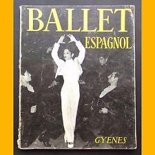 BALLET ESPAGNOL préface Cocteau Enriquet Llovet photographies Juan Gyenes 1956
