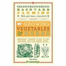 Backyard Farming: Growing Vegetables and Herbs : From Planting to Harvesting...