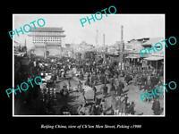 OLD POSTCARD SIZE PHOTO BEIJING CHINA VIEW OF CHIEN MEN STREET PEKING c1900