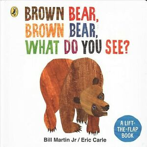 Brown Bear, Brown Bear, What Do You See? : A Lift-the-flap Board Book, Hardco...