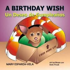 The Birthday Wish/un Deseo de Cumpleanos by Mary Vela (2016, Paperback)