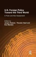 U. S. Foreign Policy Toward the Third World : A Post-Cold War Assessment...