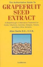 Authoritative Guide to Grapefruit Seed Extract: By Sachs, Allan,