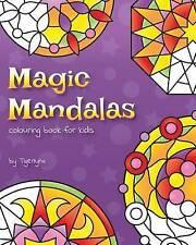 Magic Mandalas Colouring Book for Kids: 50 Easy and Calming Abstract Mandalas...