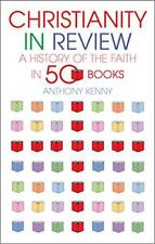 Cristianismo En Revisión: A History of the church in 50 Books by Sir Anthony