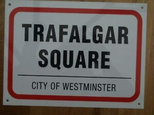 12 x 9 INCHES VINYL ROAD SIGN - TRAFLAGAR SQUARE LONDON - GREAT GIFT