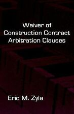 Waiver of Construction Contract Arbitration Clauses (Hardback or Cased Book)