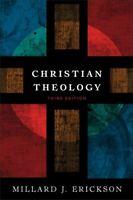 Christian Theology by Millard J. Erickson 9780801036439 | Brand New