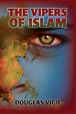NEW The Vipers of Islam by Douglas Vigil