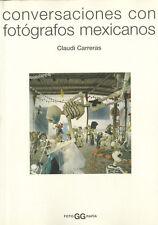 CONVERSACIONES CON FOTOGRAFOS MEXICANOS, POR: CLAUDI CARRERAS