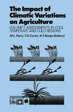 The Impact of Climatic Variations on Agriculture Vol. 1 : Assessments in Cool...