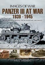 PANZER III AT WAR 1939 - 1945 (Images of War), War, Military, World History, His