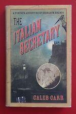 THE ITALIAN SECRETARY - FURTHER ADVENTURE SHERLOCK HOLMES Caleb Carr  HC/DJ 2005