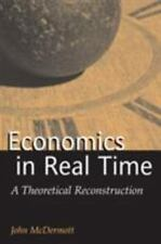 Advances in Heterodox Economics Ser.: Economics in Real Time : A Theoretical ...