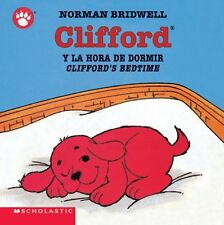 Cliffords Bedtime / Clifford y la hora de dormir (Spanish Edition) by Norman B