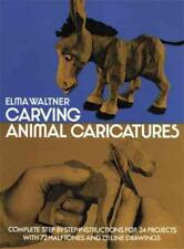 CARVING ANIMAL CARICATURES - WALTNER, E. - NEW PAPERBACK BOOK