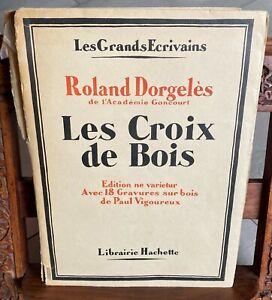 R. Dorgeles: Les croix de bois ill. Paul Vigoureux - Hachette vélin 1930