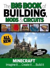 The Big Book of Building, Mods & Circuits: Minecraft(r)(TM) Imagine It . . . Cre