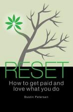 Reset: How to Get Paid and Love What You Do, Peterson, Dustin, Very Good Book