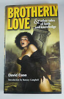 Brotherly Love by David Case - SIGNED  by Author & Ramsey Campbell + Ltd Ed