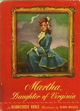 MARTHA DAUGHTER OF VIRGINIA By MARGUERITE VANCE Dutton HC 1947 9th Ex Library