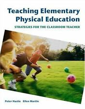 Hastie/Martin: Teaching Elementary Physical Education : Strategies for the...