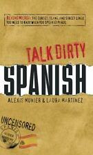 Talk Dirty Spanish: Beyond Mierda:  The curses, slang, and street lingo you need