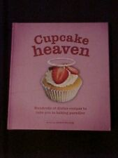 Cupcake Heaven 100's of Divine Recipes to Take You to Baking Paradise Cookbook