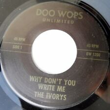 IVORYS doowop reissue Mint minus 45 WHY DON'T YOU WRITE ME / WISHING WELL dm798