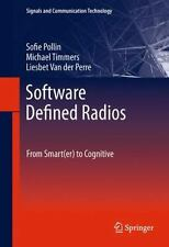 Software Defined Radios : From Smart(er) to Cognitive by Michael Timmers,...