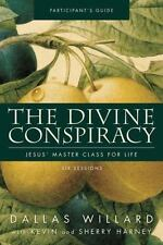 The Divine Conspiracy Participant's Guide: Jesus' Master Class for Life, Dallas