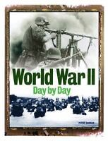 World War II Day by Day by Antony Shaw (2012, Hardcover)-ILLUSTRATED- NEW!