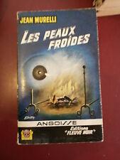 Jean Murelli Les peaux froides Fleuve Noir Angoisse N°79 Gourdon Rare