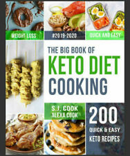 The Big Book of Keto Diet Cooking: 200 Quick & Easy Ketogenic Recipes  {P.D.F} B