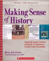 Making Sense of History : Using High-Quality Literature and Hands-On Experiences