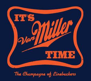Its Von Miller Time shirt Denver Broncos Champagne of Linebackers Miller Beer
