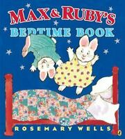 Max and Ruby's Bedtime Book by Rosemary Wells c2015, NEW Paperback