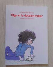 Livre Olga et le decision maker -Geneviève Brisac- Ecole des loisirs