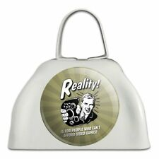 Reality People Can't Afford Video Games Cowbell Cow Bell Instrument