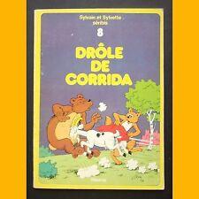 Sylvain et Sylvette Séribis N° 8 DRÔLE DE CORRIDA J. L. Pesch EO 1974