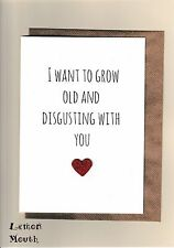 Funny Greetings Card/ Anniversary  /Humour / LEMON MOUTH - I want to grow old