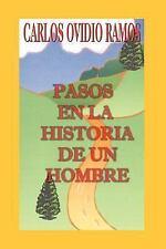 Pasos en la Historia de un Hombre by Carlos Ovidio Ramos (2003, Paperback)