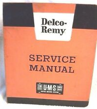 Delco Remy (United Motors) Service Manual Early 40's thru Middle 60's