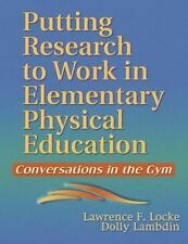 Putting Research to Work in Elementary Physical Education : Conversations in...