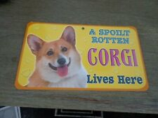 A Spoilt rotten Corgi Lives Here sign , place on doors / in windows etc NEW !!